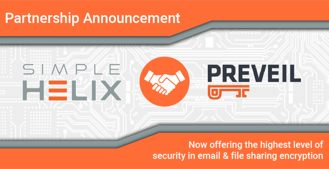 Simple Helix Partners with Preveil to Offer the Highest Level of Security in Email & File Sharing Encryption