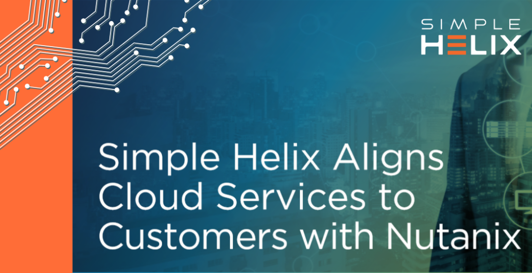 Simple Helix Aligns Cloud Services to Customers with Nutanix