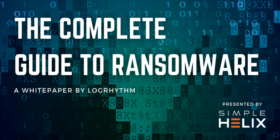 The Complete Guide to Ransomware