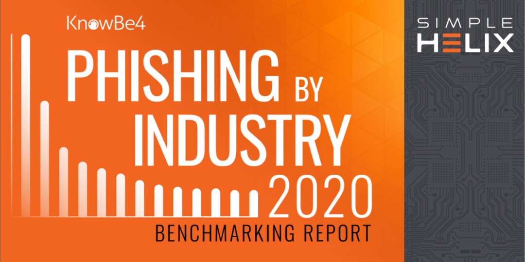 Phishing By Industry 2020 Benchmarking Report