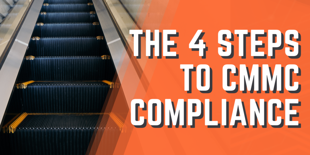 The 4 Steps to CMMC Compliance