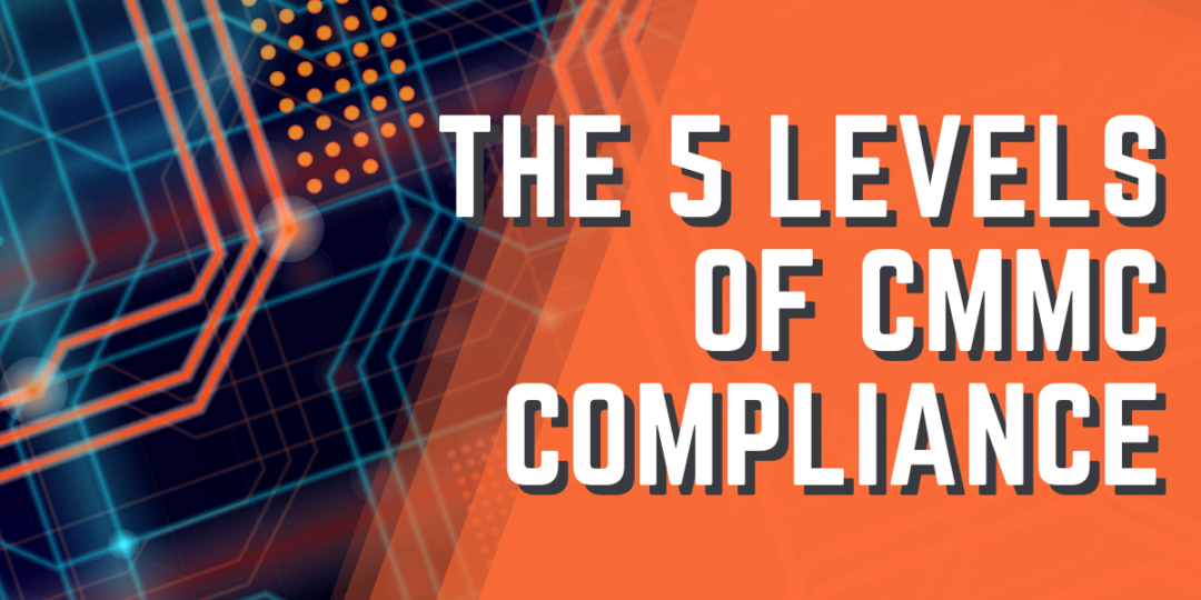 The 5 Levels of CMMC Compliance